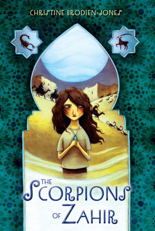 Book cover for The Scorpions of Zahir by Christine Brodien-Jones
