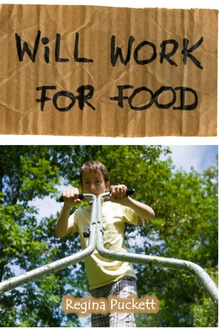 Will Work for Food by Regina  Puckett