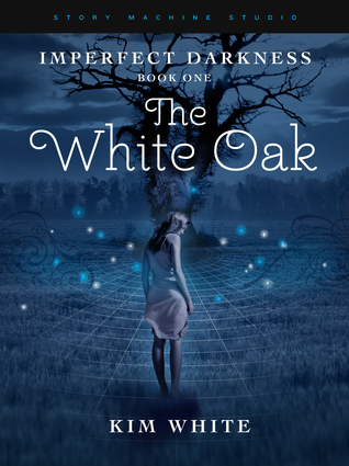 The White Oak (Imperfect Darkness, #1)