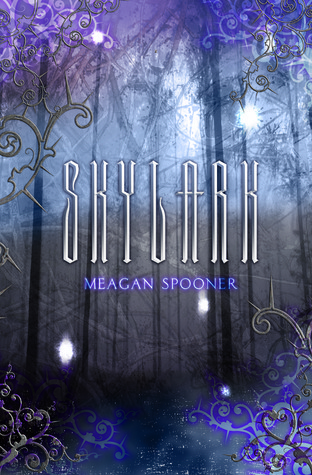 Book Review: Skylark (Skylark #1)  by Meagan Spooner