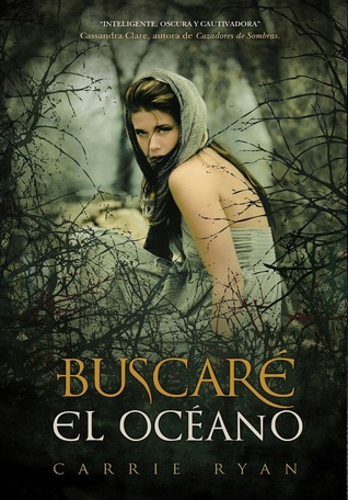 Buscaré el Océano (The Forest of Hands and Teeth, #1)