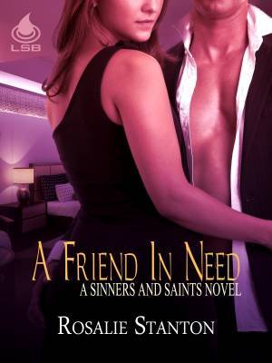 A Friend In Need (A Sinners and Saints Story)