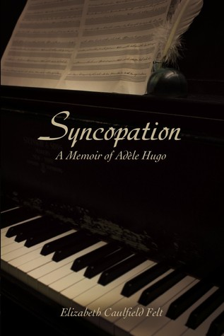 Syncopation: A Memoir of Adèle Hugo