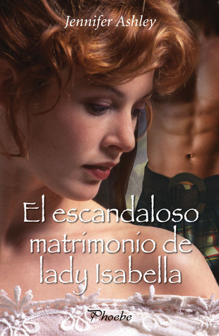 El escandaloso matrimonio de lady Isabella (Highland pleasures, #2)
