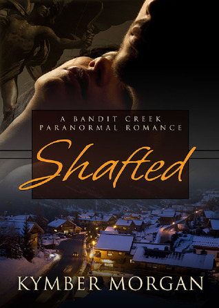 Shafted (Bandit Creek Books)