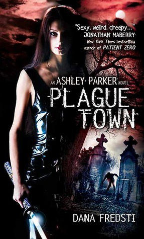 13584188 Book Review: Plague Town by Dana Fredsti