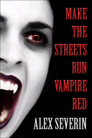 Make the Streets Run Vampire Red - Vampire Erotica Stories