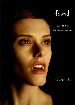 Found (The Vampire Journals, #8)