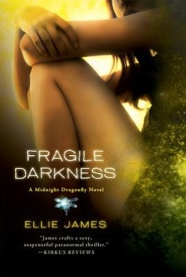 Fragile Darkness (Midnight Dragonfly, #3)
