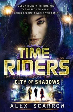 City of Shadows (TimeRiders, # 6)