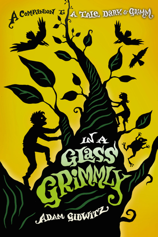 In A Glass Grimmly (A Tale Dark &amp; Grimm #2)