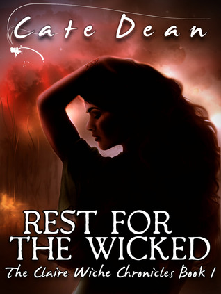 Rest For The Wicked (The Claire Wiche Chronicles Book 1)