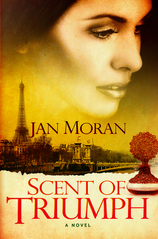 Scent of Triumph: A Novel