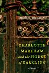 Charlotte Markham and the House of Darkling: A Novel