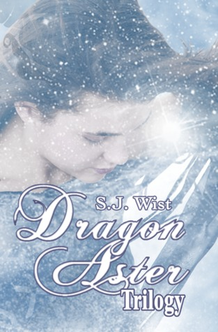 Dragon Aster Trilogy by S.J. Wist