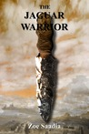 The Jaguar Warrior (Pre-Aztec Series, #3)