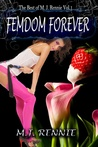 THE BEST OF M. J. RENNIE, Vol. I Femdom Forever