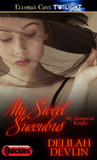 My Sweet Succubus (My Immortal Knight, #8)