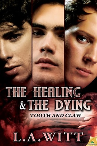 The Healing and the Dying (Tooth and Claw, #2)