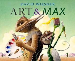 Art and Max. by David Wiesner