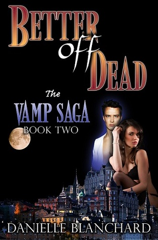 Better off Dead (The Vamp Saga, #2)
