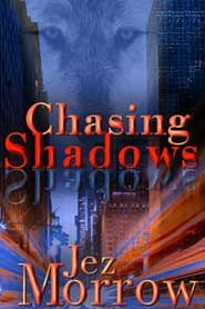 Chasing Shadows by Jez Morrow