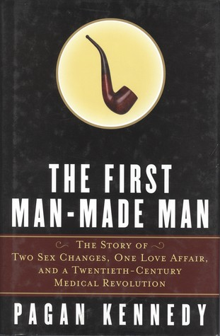 The First Man-Made Man: The Story of Two Sex ...