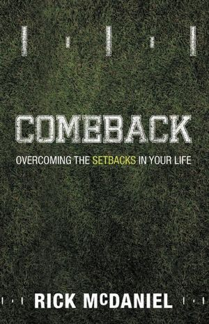 Comeback: Overcoming the Setbacks in Your Life