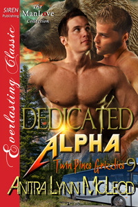 Dedicated Alpha (Twin Pines Grizzlies, #9)