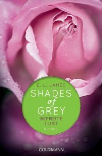 Befreite Lust (Fifty Shades, #3)