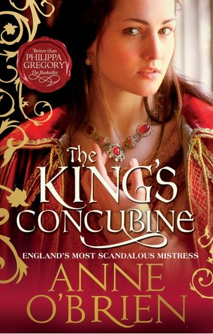 The King's Concubine: England's Most Scandalous Mistress