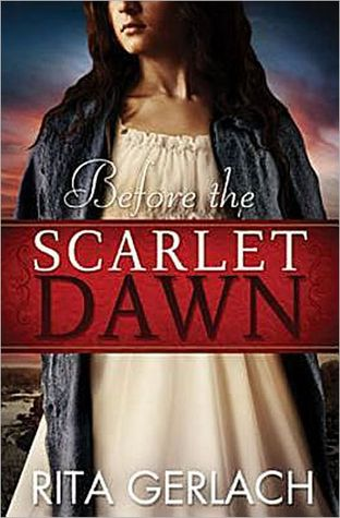 Before the Scarlet Dawn by Rita Gerlach