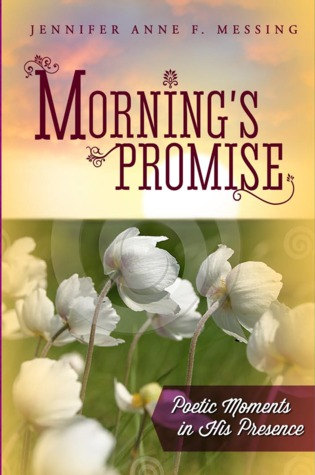Morning's Promise by Jennifer Anne F. Messing