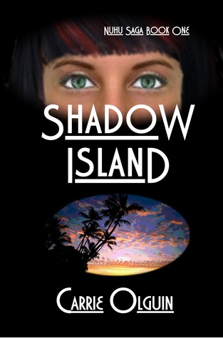 Shadow Island, Nuhu Saga Book One by Carrie Olguin