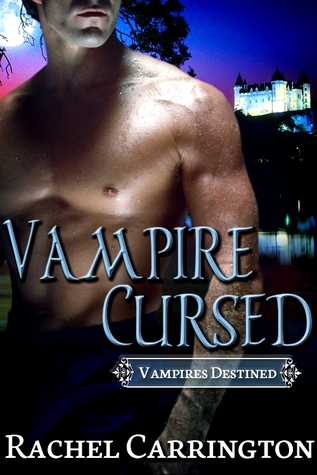 Vampire Cursed (Vampires Destined #1) by Rachel Carrington
