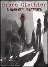 A Darkness Shattered (The Darkmind Saga)