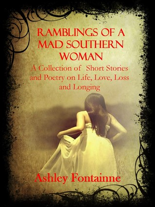 Ramblings of a Mad Southern Woman by Ashley Fontainne