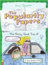 The Popularity Papers: Book Four: The Rocky Road Trip of Lydia Goldblatt & Julie Graham-Chang