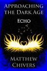 Approaching the Dark Age - Echo