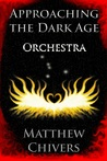Approaching the Dark Age - Orchestra