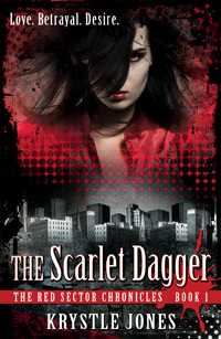 The Scarlet Dagger (The Red Sector Chronicles, #1)