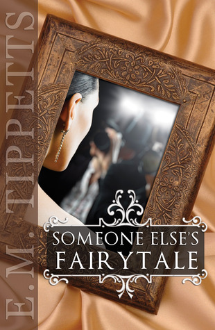 Post Thumbnail of Review: Someone Else's Fairytale by E.M. Tippetts