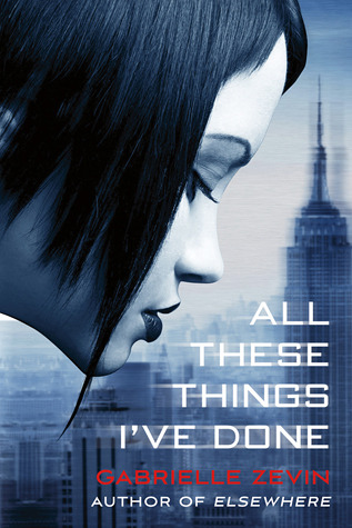 All These Things I've Done (Birthright #1) by Gabrielle Zevin (2011) 2