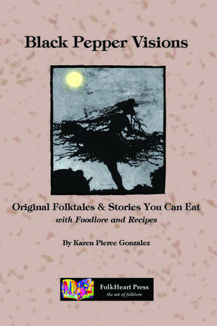 Black Pepper Visions: Orignal Folktales & Stories You Can Eat
