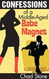 Confessions of a Middle-Aged Babe Magnet