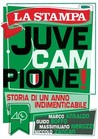 Juve campione. Storia di un anno indimenticabile