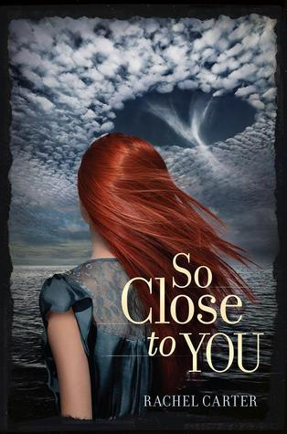 Book Review: So Close to You (So Close to You  #1) by Rachel Carter
