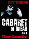 Cabaret of Dread; a Horror Compendium (Vol.1)