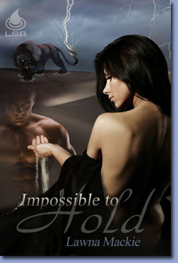 Impossible to Hold by Lawna Mackie