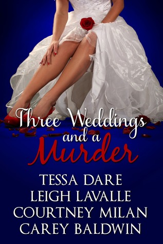 Post Thumbnail of Review: Three Weddings and a Murder by Tessa Dare, Leigh LaValle, Courtney Milan, Carey Baldwin